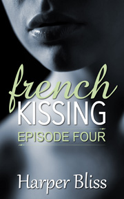 French Kissing: Episode Four