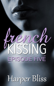 French Kissing: Episode Five